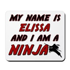 my name is elissa and i am a ninja Mousepad