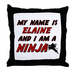my name is elaine and i am a ninja Throw Pillow