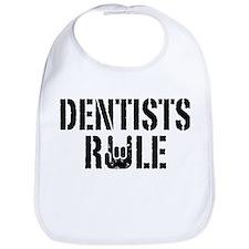 Dentists Rule Bib