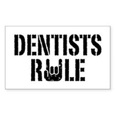 Dentists Rule Rectangle Decal
