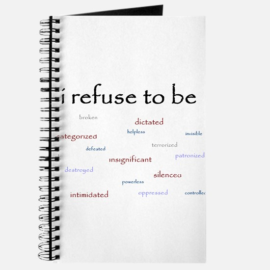 I refuse to be... Journal