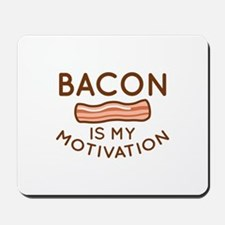 Bacon Is My Motivation Mousepad