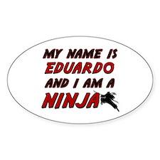 my name is eduardo and i am a ninja Oval Decal