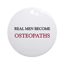 Real Men Become Osteopaths Ornament (Round)