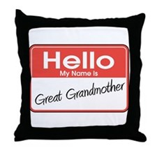 Hello My Name is Great Grandmother Throw Pillow