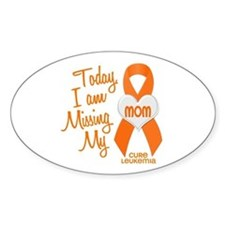 Missing My Mom 1 LEUKEMIA Oval Sticker (10 pk)