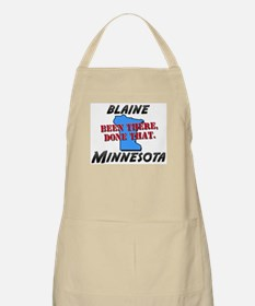 blaine minnesota - been there, done that BBQ Apron