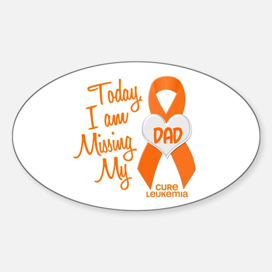Missing My Dad 1 LEUKEMIA Oval Decal