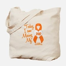 Missing My Dad 1 LEUKEMIA Tote Bag