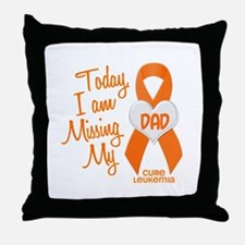 Missing My Dad 1 LEUKEMIA Throw Pillow