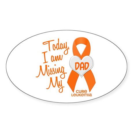 Missing My Dad 1 LEUKEMIA Oval Sticker (10 pk)