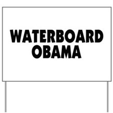 Waterboard Obama Yard Sign