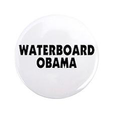 "Waterboard Obama 3.5"" Button"