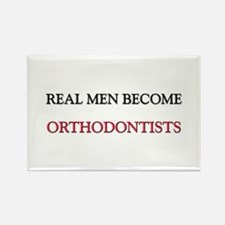 Real Men Become Orthodontists Rectangle Magnet