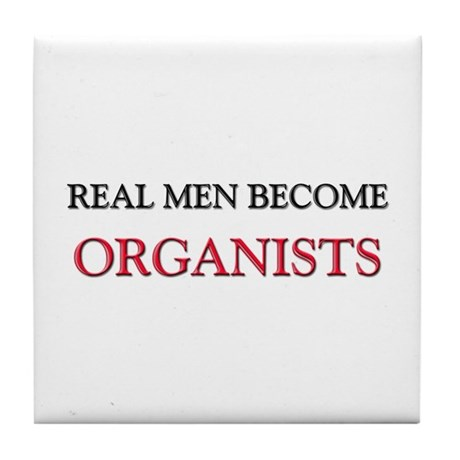 Real Men Become Organists Tile Coaster