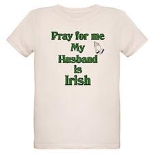 Pray For Me My Husband Is Iri T-Shirt