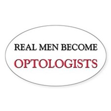 Real Men Become Optologists Oval Decal