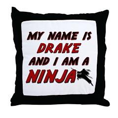 my name is drake and i am a ninja Throw Pillow