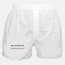Real Men Become Ophthalmologists Boxer Shorts
