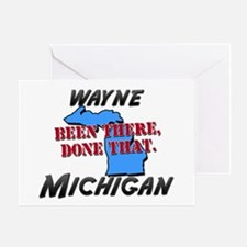 wayne michigan - been there, done that Greeting Ca