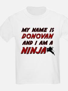 my name is donovan and i am a ninja T-Shirt