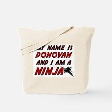 my name is donovan and i am a ninja Tote Bag