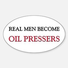 Real Men Become Oil Pressers Oval Decal