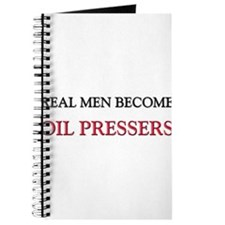 Real Men Become Oil Pressers Journal