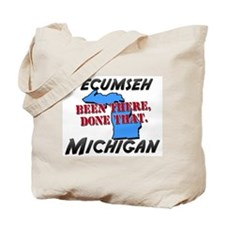 tecumseh michigan - been there, done that Tote Bag
