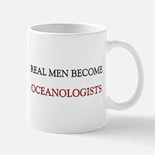 Real Men Become Oceanologists Mug