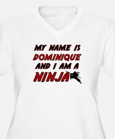 my name is dominique and i am a ninja T-Shirt
