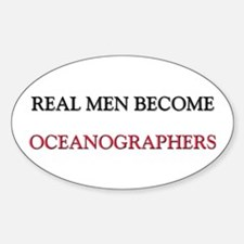 Real Men Become Oceanographers Oval Decal