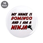 my name is domingo and i am a ninja 3.5