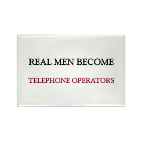 Real Men Become Telephone Operators Rectangle Magn