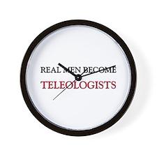Real Men Become Teleologists Wall Clock