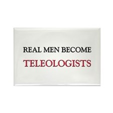 Real Men Become Teleologists Rectangle Magnet