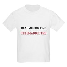Real Men Become Telemarketers T-Shirt