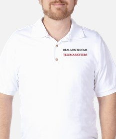 Real Men Become Telemarketers Golf Shirt