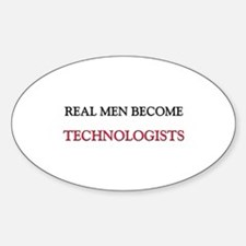 Real Men Become Technologists Oval Decal