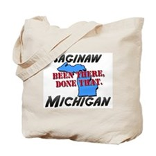 saginaw michigan - been there, done that Tote Bag