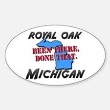 royal oak michigan - been there, done that Decal