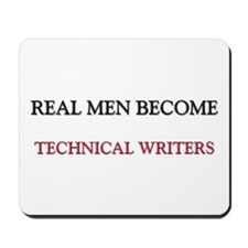 Real Men Become Technical Writers Mousepad