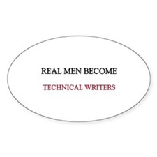 Real Men Become Technical Writers Oval Decal