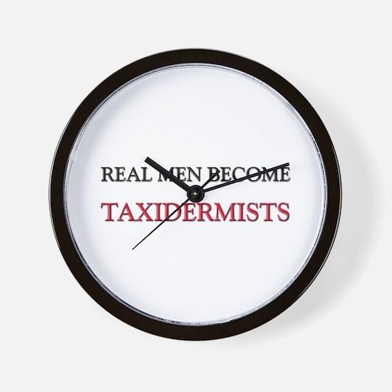 Real Men Become Taxidermists Wall Clock