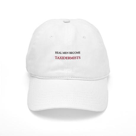 Real Men Become Taxidermists Cap