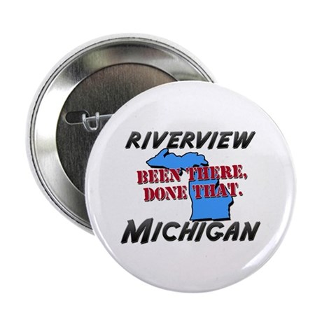 """riverview michigan - been there, done that 2.25"""" B"""