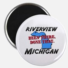riverview michigan - been there, done that Magnet