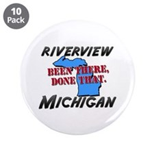 """riverview michigan - been there, done that 3.5"""" Bu"""