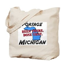 portage michigan - been there, done that Tote Bag