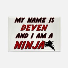 my name is deven and i am a ninja Rectangle Magnet